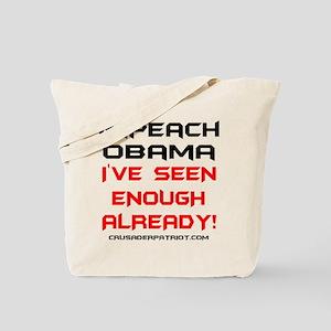 IMPEACH OBAMA, I'VE SEEN ENOUGH Tote Bag