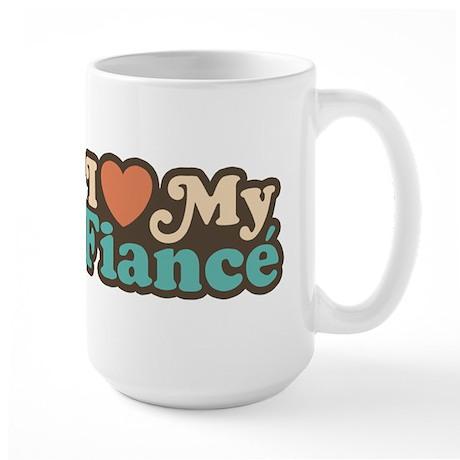 I Love My Fiance Large Mug