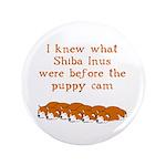 "Shiba Puppy Cam 3.5"" Button (100 pack)"