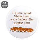 "Shiba Puppy Cam 3.5"" Button (10 pack)"