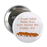 "Shiba Puppy Cam 2.25"" Button (100 pack)"