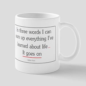 Life Goes On Mug