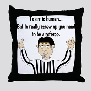 To Err is Human... Throw Pillow