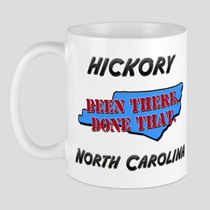 hickory north carolina - been there, done that Mug