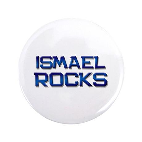 "ismael rocks 3.5"" Button"