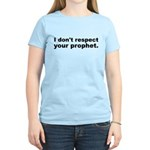 Don't respect your prophet Women's Light T-Shirt
