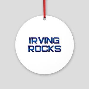 irving rocks Ornament (Round)