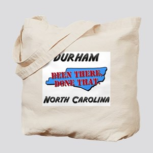durham north carolina - been there, done that Tote