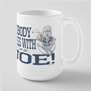 Nobody Messes with Joe Large Mug