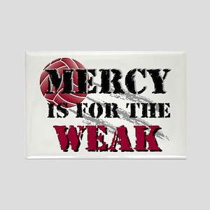 Mercy is for weak vball Rectangle Magnet