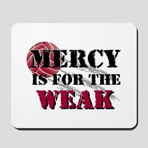 Mercy is for weak vball Mousepad