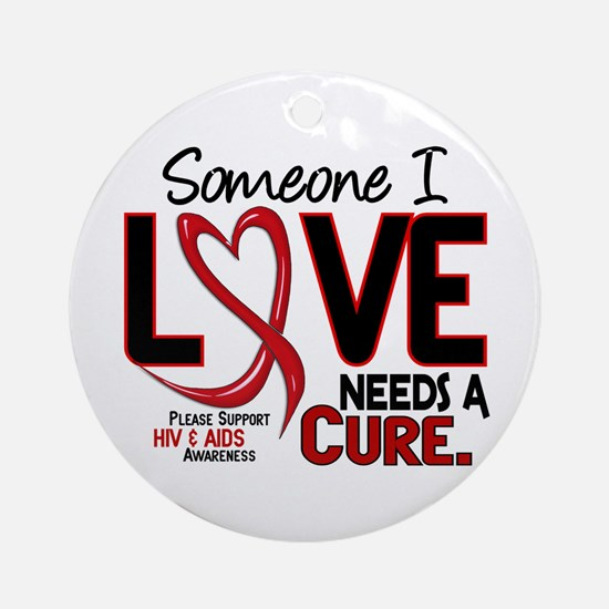 Needs A Cure 2 HIV AIDS Ornament (Round)