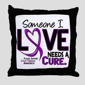 Needs A Cure 2 CYSTIC FIBROSIS Throw Pillow