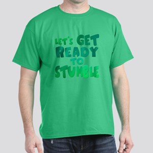 Let's Get Ready To Stumble Dark T-Shirt
