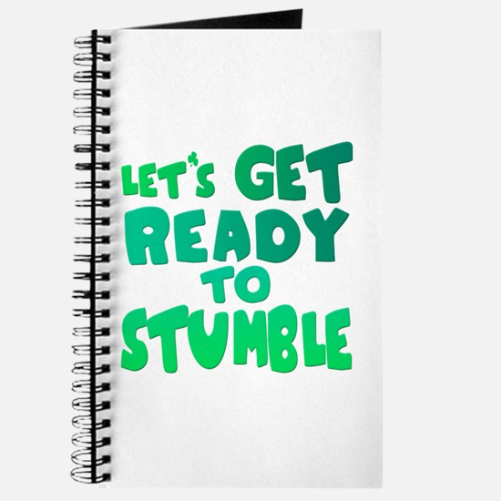 Let's Get Ready To Stumble Journal