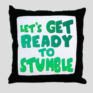 Let's Get Ready To Stumble Throw Pillow