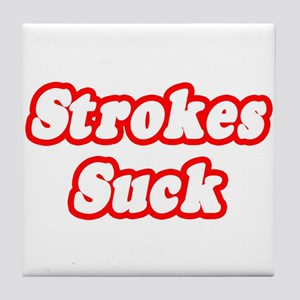 """Strokes Suck"" Tile Coaster"