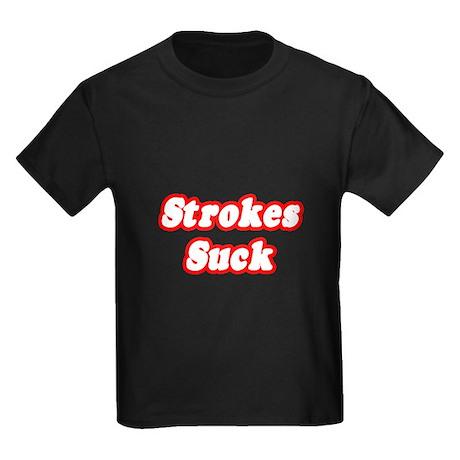 """""""Strokes Suck"""" Kids Dark T-Shirt"""