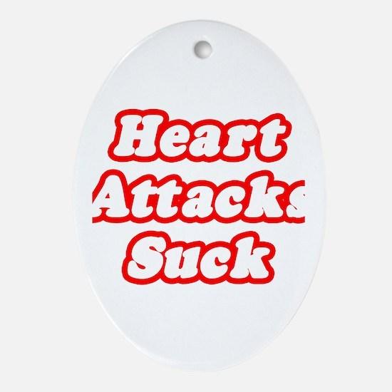 """""""Heart Attacks Suck"""" Oval Ornament"""