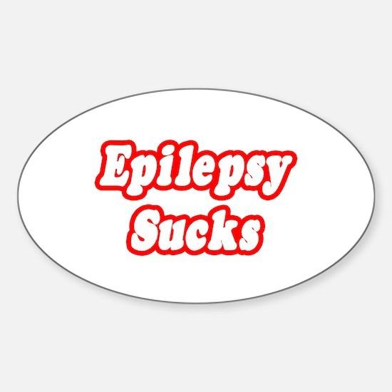 """""""Epilepsy Sucks"""" Oval Decal"""
