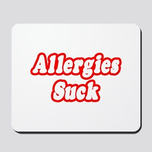 """Allergies Suck"" Mousepad"