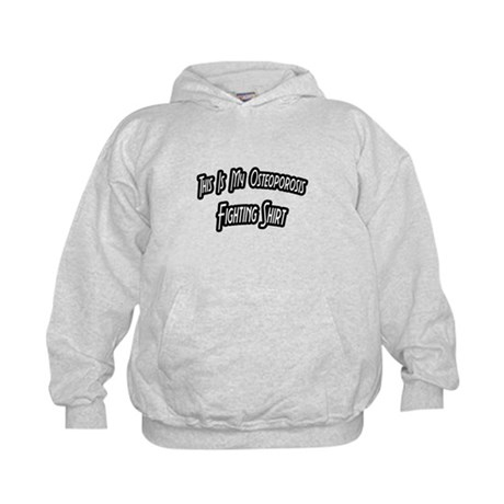 """Osteoporosis Fighting Shirt"" Kids Hoodie"