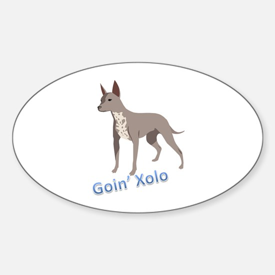 Goin' Xolo - Oval Decal