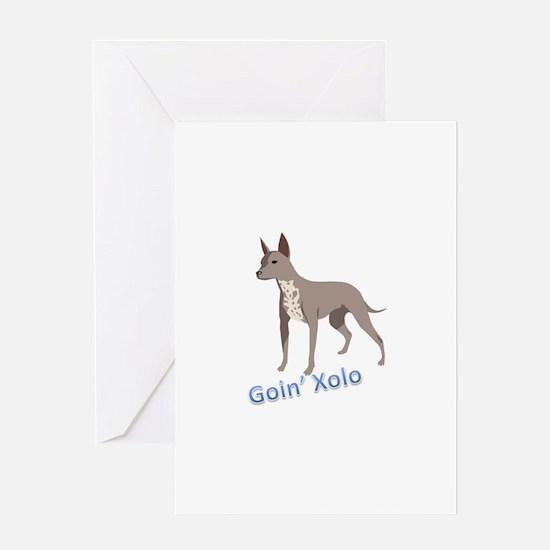 Goin' Xolo - Greeting Card