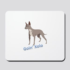 Goin' Xolo - Mousepad