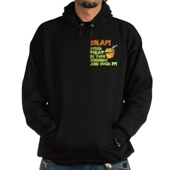 Snap! Stick that in your juice box... Hoodie (dark