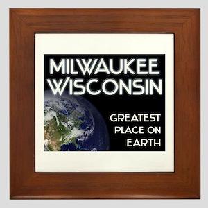 milwaukee wisconsin - greatest place on earth Fram
