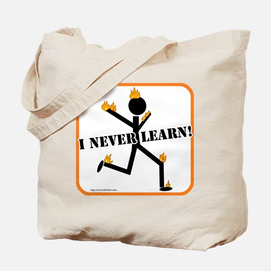 I Never Learn! Tote Bag