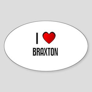 I LOVE BRAXTON Oval Sticker