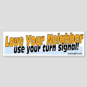 Love Your Neighbor Turn Signal Bumper Sticker