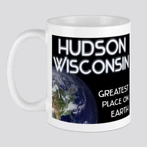 hudson wisconsin - greatest place on earth Mug