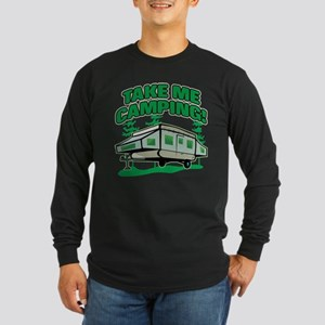 TAKE ME CAMPING! Long Sleeve Dark T-Shirt