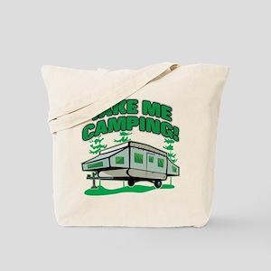 TAKE ME CAMPING! Tote Bag