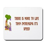 There's More To Life Mousepad