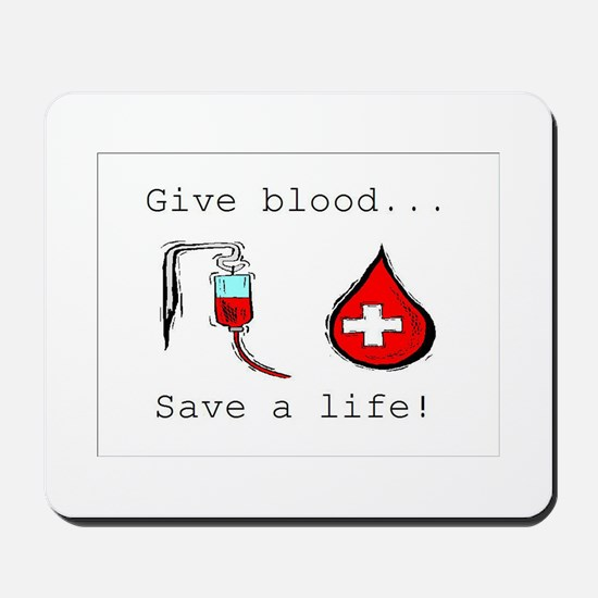 Give blood Mousepad