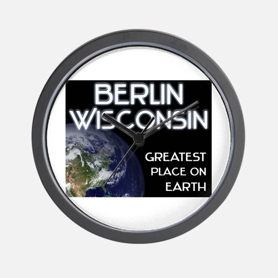 berlin wisconsin - greatest place on earth Wall Cl