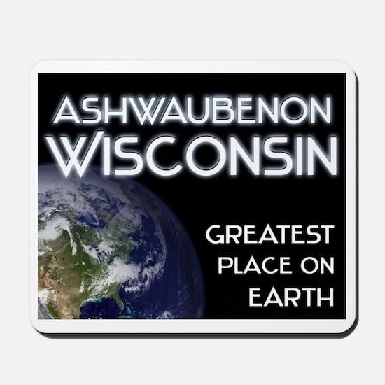 ashwaubenon wisconsin - greatest place on earth Mo