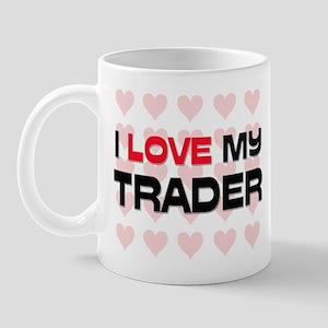 I Love My Trader Mug