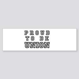 Proud to be Union Bumper Sticker