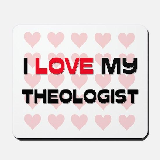 I Love My Theologist Mousepad