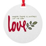 Let me sow love Ornament