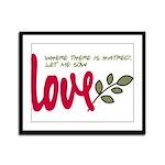 Let me sow love Framed Panel Print