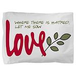 Let me sow love Pillow Sham