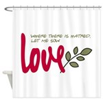 Let me sow love Shower Curtain
