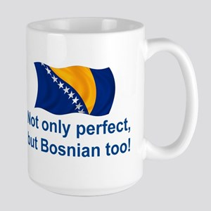 Perfect Bosnian Large Mug