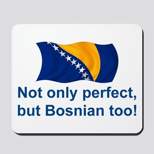 Perfect Bosnian Mousepad